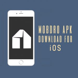 Mobdro App For iOS