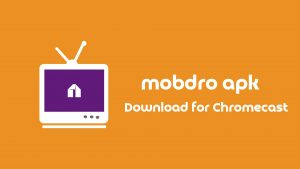Mobdro For Chromecast
