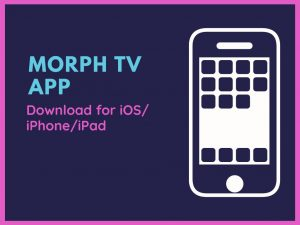 Morph TV For iOS
